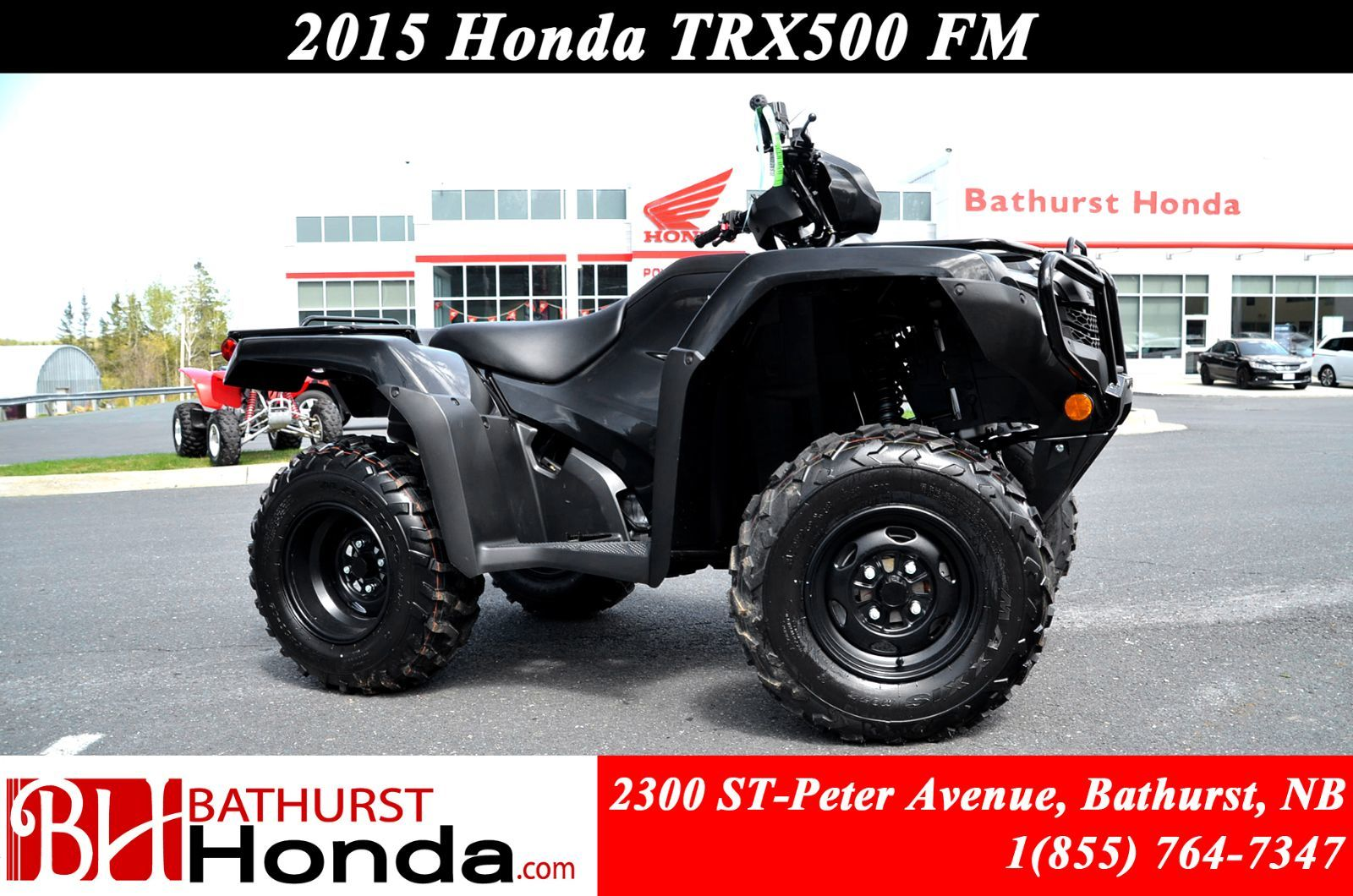 New 2015 Honda TRX500FM Foreman Four Wheel Drive! Manual Transmission with  Auto Clutch! for sale in Bathurst - Bathurst Honda in Bathurst, New  Brunswick