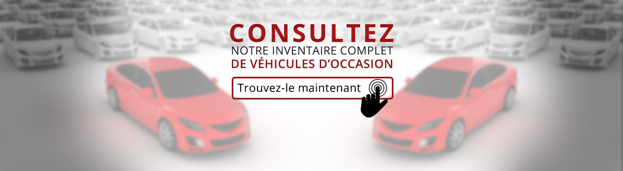 Consultez notre inventaire complet de véhicules