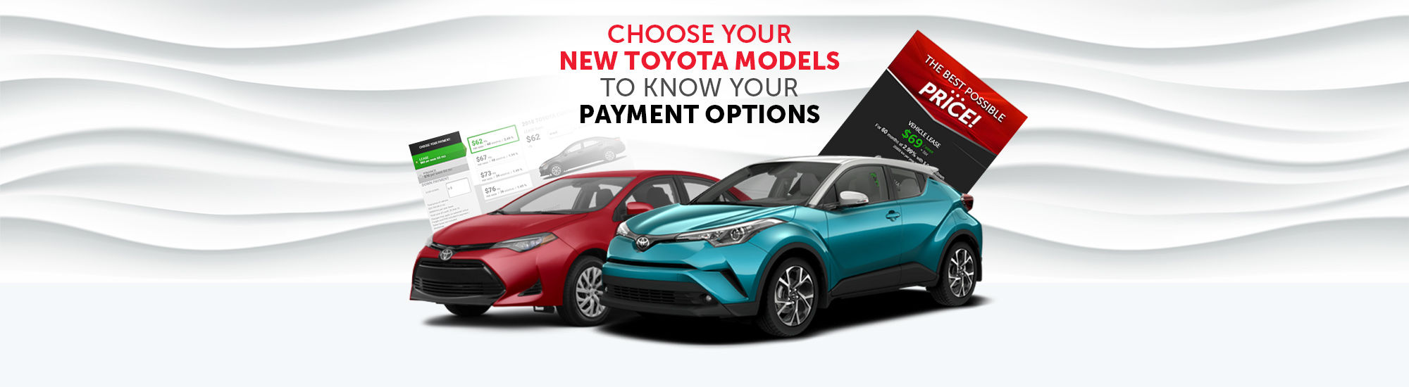 Choose your new Toyota models to know your payment options