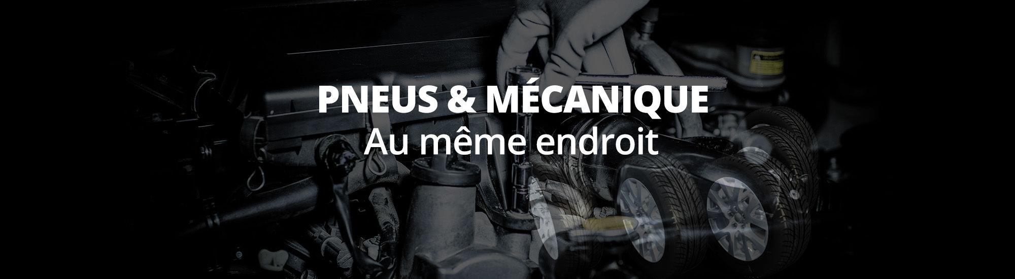Pneus et mécanique au même endroit