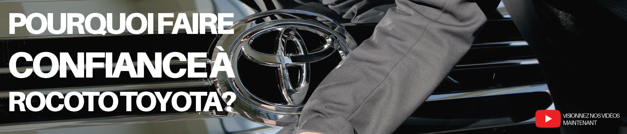 Pourquoi faire confiance à Rocoto Toyota?