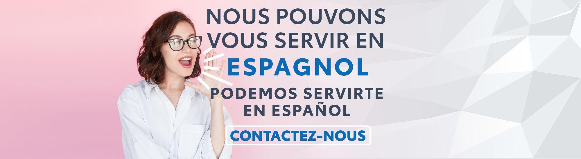 Nous pouvons vous servir en espagnol