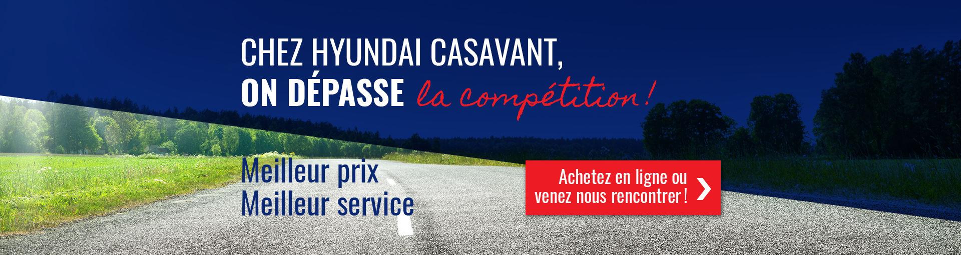 Chez Hyundai Casavant on dépasse la compétition, véhicules neufs