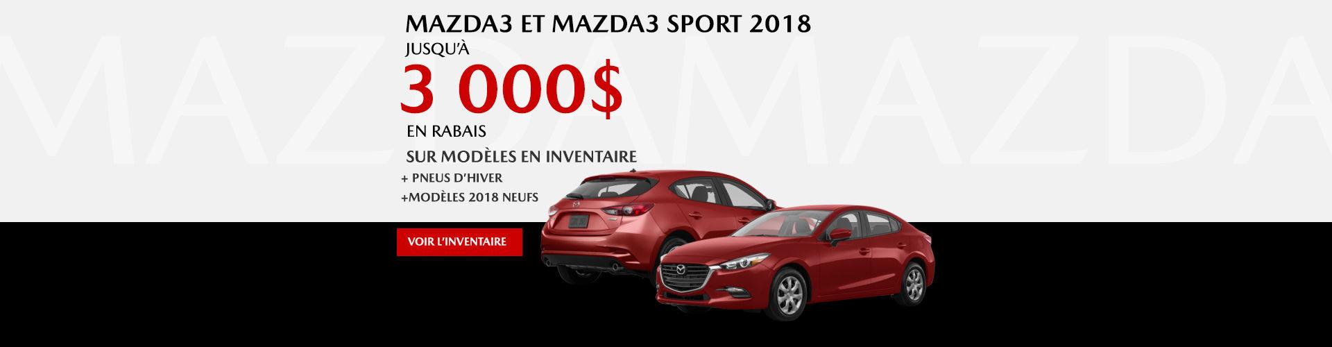 Offre sur la Mazda3 et Mazda3 sport 2018