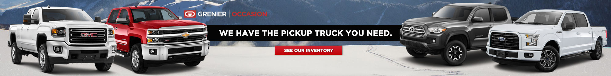 We have the Pick-Up you need!