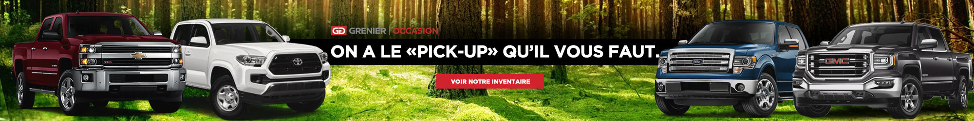 On a le ''pick-up'' qu'il vous faut!