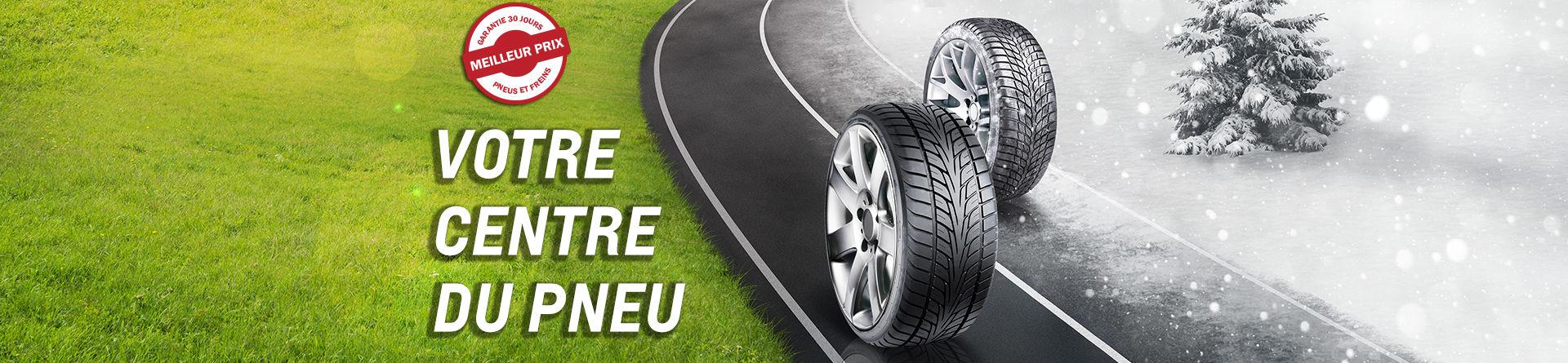 Votre centre de pneus