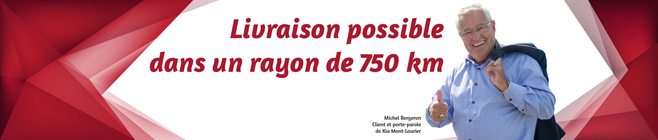 Livraison possible dans un rayon de 750 KM Kia Mont-Laurier