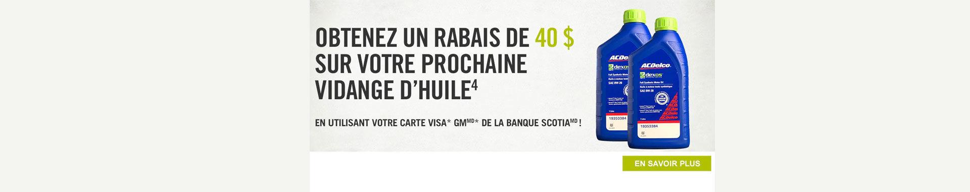 40 $ DE RABAIS SUR UNE VIDANGE D'HUILE