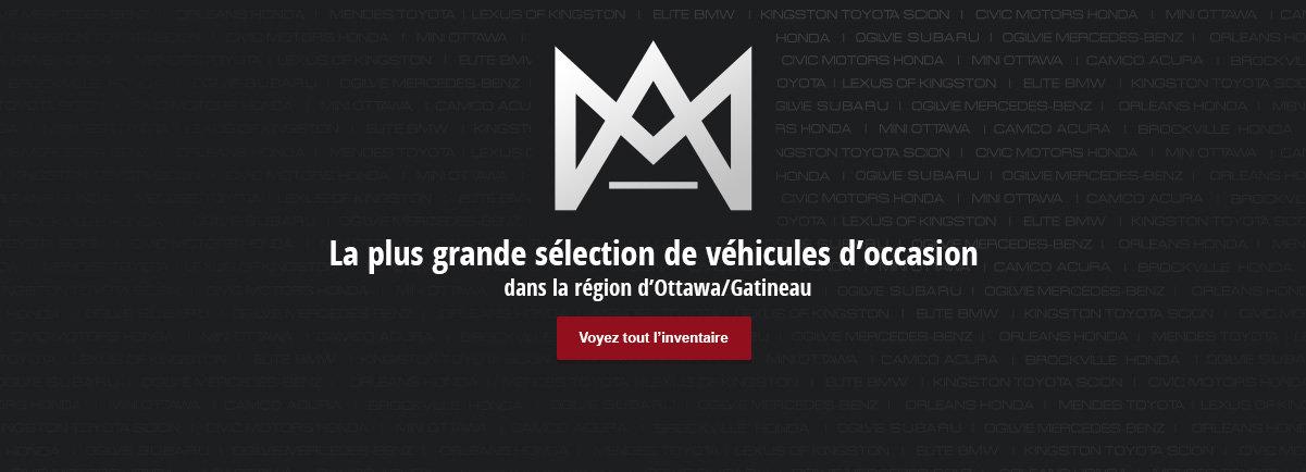 La plus grande sélection de véhicules d'occasion  dans la région d'Ottawa/Gatineau