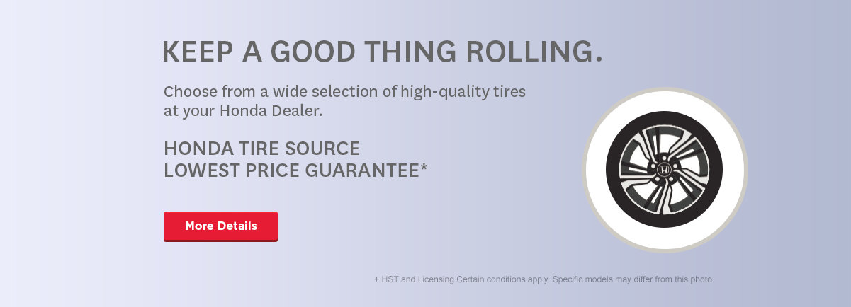 BRING IT HOME TO HONDA FOR TIRE AND BRAKE PAD GUARANTEES.