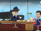 2 Ways To Get A Vehicle At Forman Mazda
