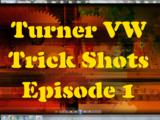 Turner Trick Shots