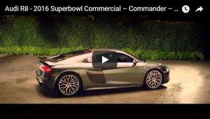 Audi Superbowl Commercial 2016 - Commander - Audi R8