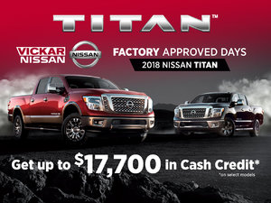 Factory Approved Days Titan at Vickar Nissan