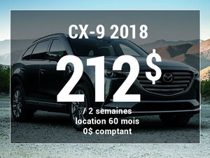 Un Mazda CX-9 2018 à partir de 212$ aux 2 semaines chez Prestige Mazda à Shawinigan