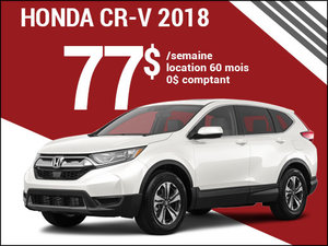 Découvrez le Honda CR-V 2018 pour 77$ par semaine chez Avantage Honda à Shawinigan