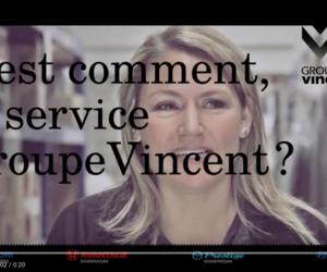 C'est comment, le service, chez Groupe Vincent?