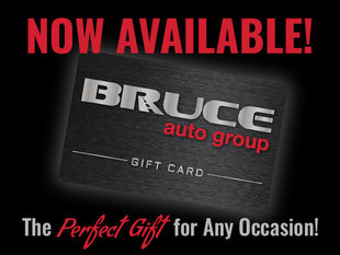 Bruce Auto Group Gift Cards Now Available!