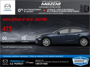 Obtenez la Mazda3 GX 2018 aujourd'hui!