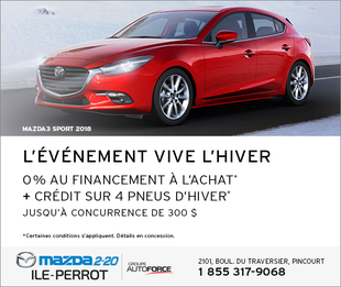 MAZDA3 SPORT 2018 - L'ÉVÉNEMENT VIVE L'HIVER