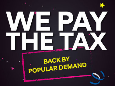 WE PAY THE TAX.