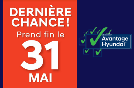 Dernière Chance - Événement Avantage Hyundai