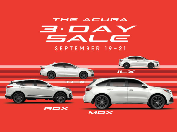 THE ACURA 3-DAY SALE | SEPT 19 - 21