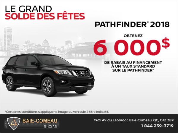 Obtenez le Nissan Pathfinder 2018 dès aujourd'hui!