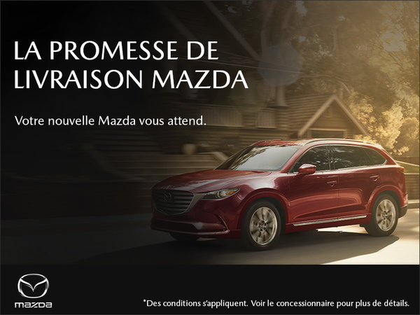 Mazda Gabriel St-Jacques - La promesse de livraison Mazda
