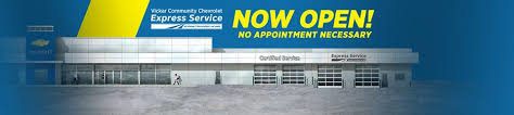 NEW VICKAR COMMUNITY CHEVROLET EXPRESS SERVICE DRIVE-THRU OPEN FOR BUSINESS