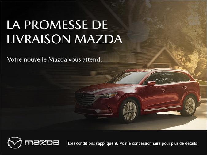 Mazda Pointe-aux-Trembles - La promesse de livraison Mazda