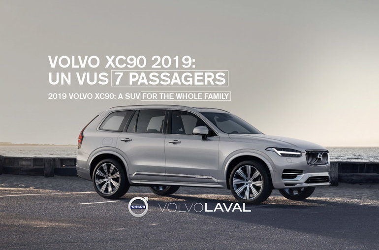 The 2019 Volvo XC90: a SUV for the Whole Family