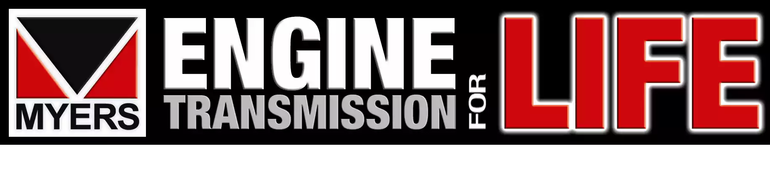 Myers Exclusive Engine/Transmission For Life!