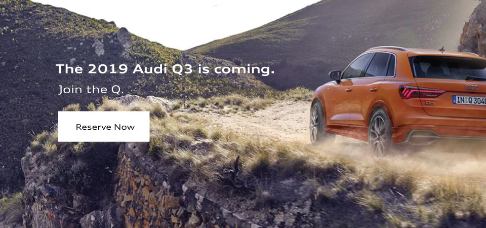 Reserve Your 2019 Audi Q3 Desktop